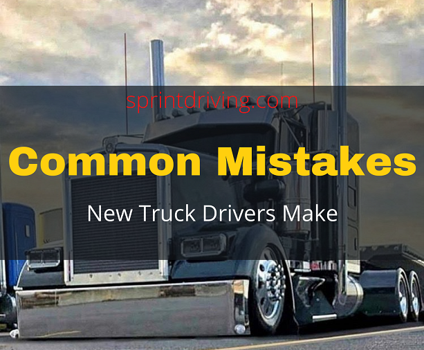 Eight Mistakes You Should Avoid As a New Truck Driver