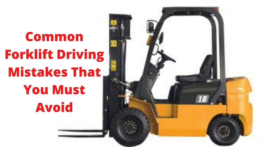 Common Forklift Driving Mistakes That You Must Avoid